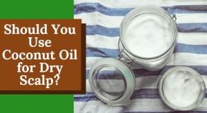 ¿Debería usar aceite de coco para el cuero cabelludo seco?