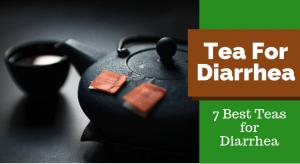 Té para la diarrea (7 mejores tés para la diarrea)